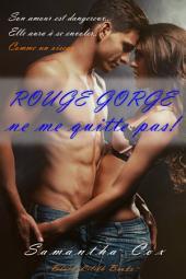 Rouge-Gorge, ne me quitte pas ! (BDSM, spanking, deflorazione, sottomissione erotica femminile)