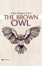 The Brown Owl: A Fairy Tale