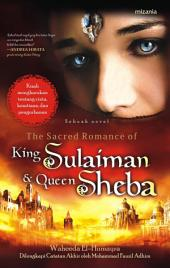The Sacred Romance of King Sulaiman & Queen Sheba