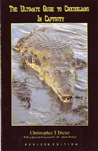 The Ultimate Guide to Crocodilians in Captivity PDF