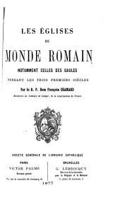 Les églises du monde romain, notamment celles des Gaules, pendant les trois premiers siècles