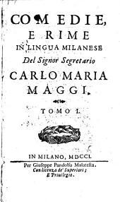 Comédie E Rime In Lingua Milanese: Volume 1