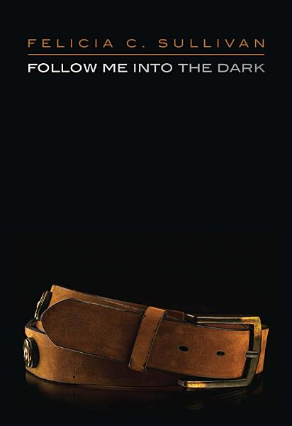 Download Follow Me into the Dark Book