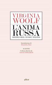 L'anima russa: Dostoevskij, Čechov, Tolstoj