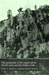 The geography of the region about Devil's lake and the Dallas of the Wisconsin: with some notes on its surface geology