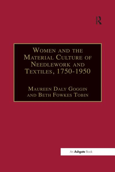 Women and the Material Culture of Needlework and Textiles  1750 950   PDF