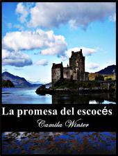 La promesa del escocés: Romance histórico