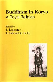 Buddhism in Koryŏ: A Royal Religion