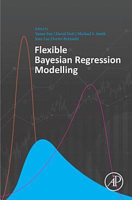 Flexible Bayesian Regression Modelling