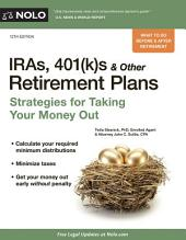 IRAs, 401(k)s & Other Retirement Plans: Strategies for Taking Your Money Out, Edition 12