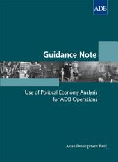 Guidance Note: Use of Political Economy Analysis for ADB Operations