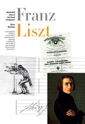 Franz Liszt: Illustrated Lives of the Great Composers