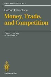 Money, Trade, and Competition: Essays in Memory of Egon Sohmen
