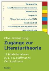 Zugänge zur Literaturtheorie. 17 Modellanalysen zu E.T.A. Hoffmanns »Der Sandmann«: Reclams Studienbuch Germanistik