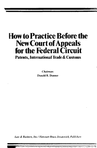 How to Practice Before the New Court of Appeals for the Federal Circuit