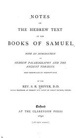 Notes on the Hebrew Text of the Books of Samuel: With an Introduction on Hebrew Palaeography and the Ancient Versions, and Facsimiles of Inscriptions