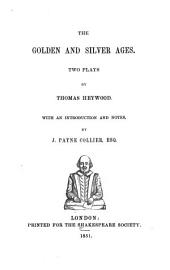 The Golden and Silver ages: Two plays
