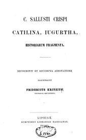 C. Sallusti Crispi Catilina, Jugurtha, Historiarum fragmenta