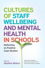 Cultures of Staff Wellbeing and Mental Health in Schools