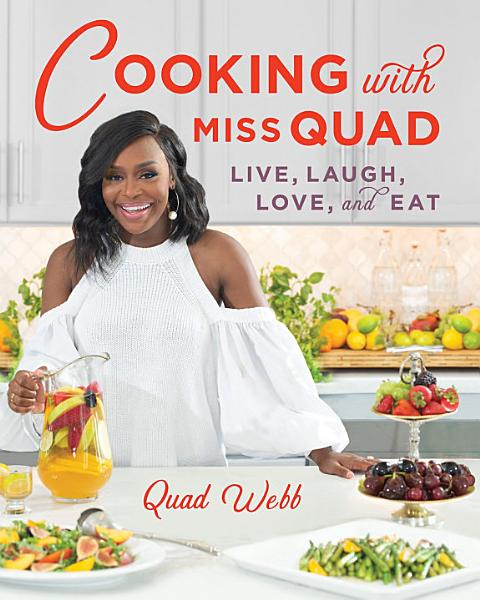Download Cooking with Miss Quad  Live  Laugh  Love and Eat Book