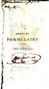 Nouveau formulaire pratique des hopitaux ou choix de formules