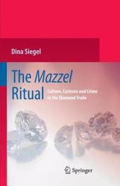 The Mazzel Ritual: Culture, Customs and Crime in the Diamond Trade