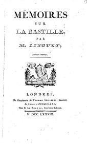 Mémoires sur la Bastille: par M. Linguet