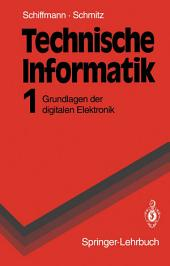 Technische Informatik: Grundlagen der digitalen Elektronik