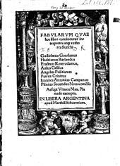 Fabularum Quae hoc libro continentur interpretes atque authores Sunt hi, Guilielmus Goudanus, Hadrianus Barlandus, Erasmus Roterodamus ...