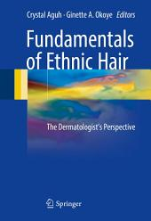 Fundamentals of Ethnic Hair: The Dermatologist's Perspective