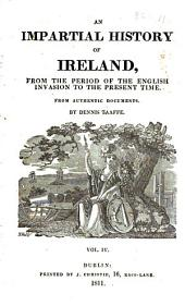 An impartial history of Ireland from the period of the English invasion to the present time: Volume 4