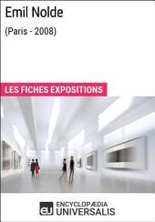 Emil Nolde (Paris - 2008): Les Fiches Exposition d'Universalis