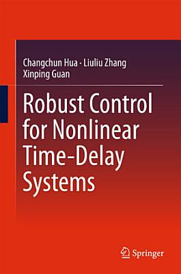 Robust Control for Nonlinear Time Delay Systems PDF