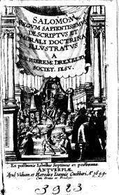 Salomon regum sapientissimus: descriptus et morali doctrina illustratus