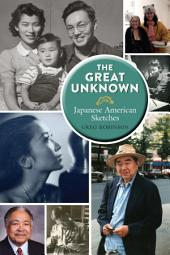 The Great Unknown: Japanese American Sketches
