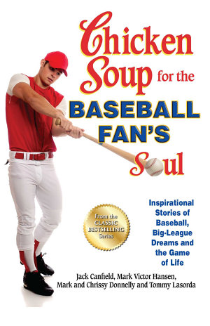 Chicken Soup for the Baseball Fan s Soul