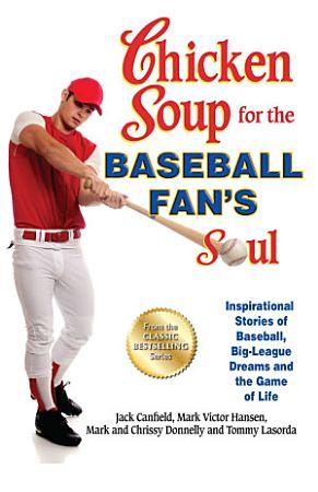 Chicken Soup for the Baseball Fan s Soul PDF