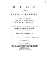 Hymn to the Power of Harmony: Humbly Inscribed to the Right Honourable the Earl of Bute. By John Callendar ...