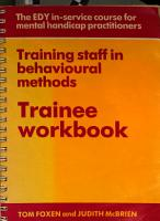 Training Staff In Behavioural Methods Trainee Workbook