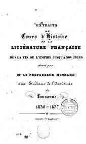 Extraits du Cours d'histoire de la littérature française dès la fin de l'Empire jusqu'à nos jours donné aux étudiants de l'Académie de Lausanne 1836-1837
