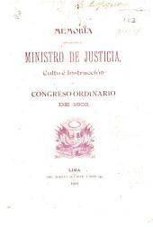 Memoria que presenta el ministro de justicia, culto é instrucción al congreso ordinario de 1902