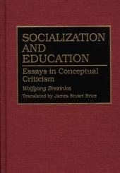 Socialization and Education: Essays in Conceptual Criticism