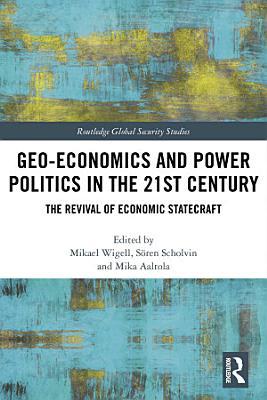 Geo economics and Power Politics in the 21st Century