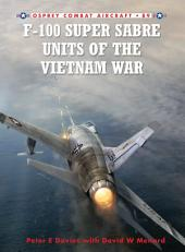 F-100 Super Sabre Units of the Vietnam War