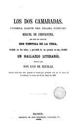 Los Dos camaradas: primera parte del drama póstumo Miguel de Cervantes que dejó sin concluir Ventura de la Vega, dividida en tres actos