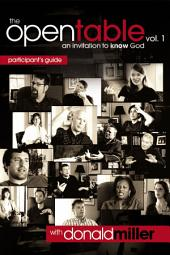 The Open Table Participant's Guide, Vol. 1: An Invitation to Know God