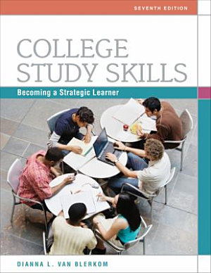 College Study Skills  Becoming a Strategic Learner PDF