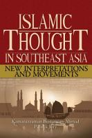 Islamic thought in Southeast Asia  New Interpretations and Movements PDF