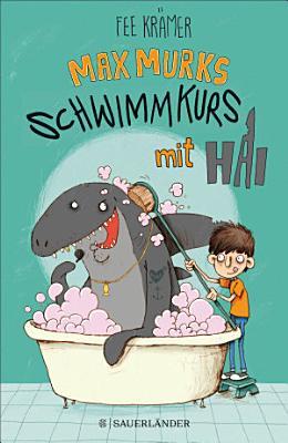 Max Murks   Schwimmkurs mit Hai PDF