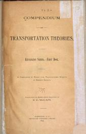 Compendium of Transportation Theories: A Compilation of Essays Upon Transportation Subjects by Eminent Experts